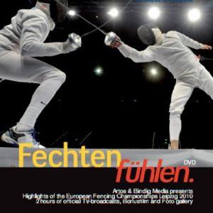 Fechten Fühlen - Die DVD zur Fecht-EM 2010